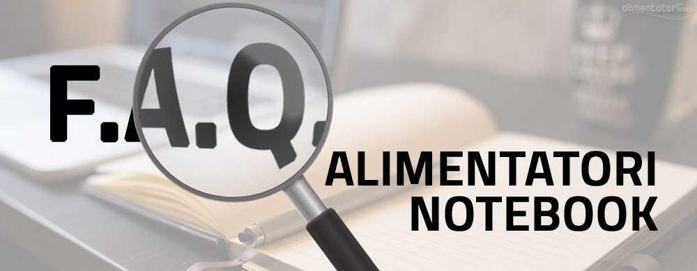 F.A.Q. Alimentatori Notebook