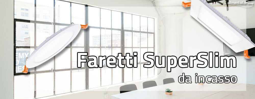 Faretti SuperSlim LED da Incasso per abitazioni e attività commerciali