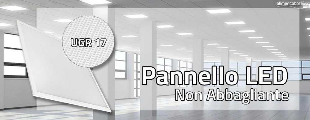 Arrivati nuovi Pannelli LED Slim 595 x 595 con ridotto fattore di abbagliamento (UGR17)