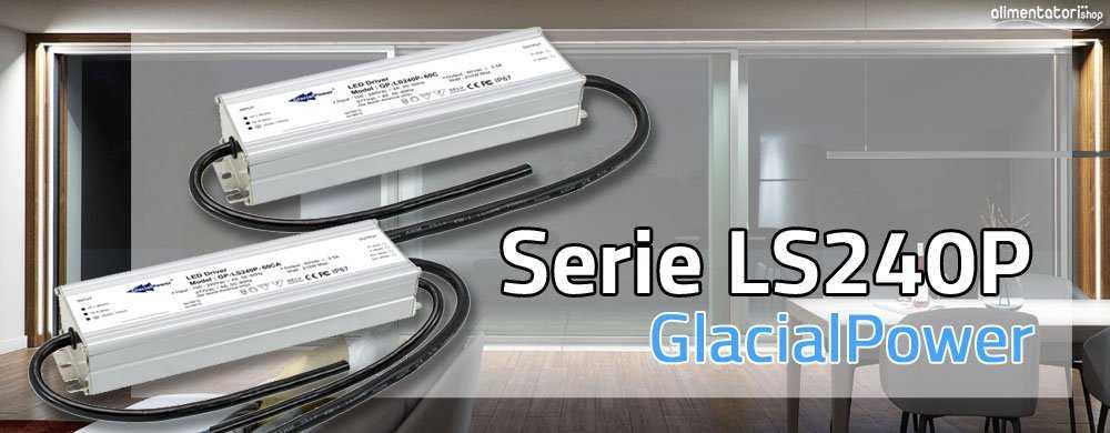 Nuova serie di Alimentatori LED LS240P con Dimming 3 in 1