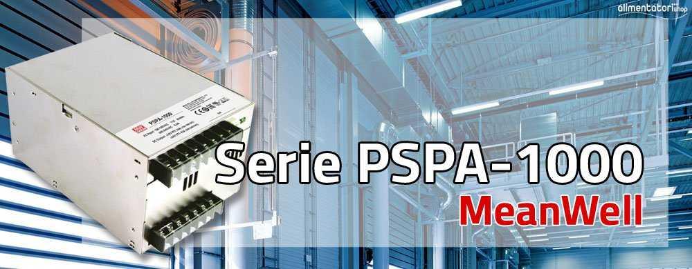Serie di Alimentatori PSPA-1000 MeanWell a 1000W e Alte Prestazioni